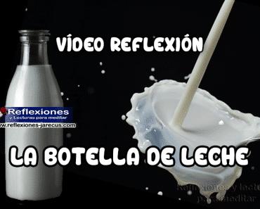 La botella de leche - Vídeo reflexiones de amor.