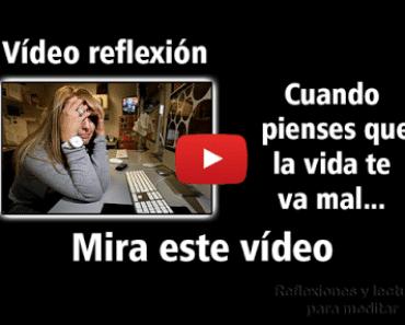 Valora lo que tienes - Vídeo reflexiones de superación