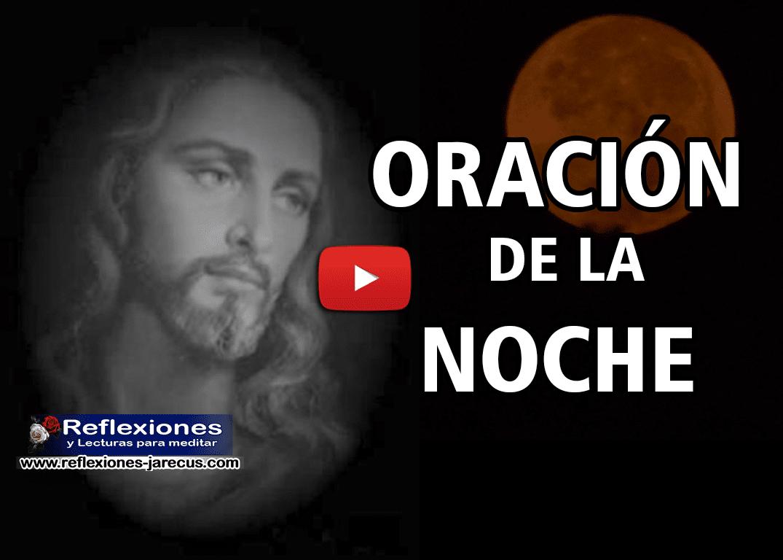 Oración de la noche - Vídeo reflexiones cristianas.